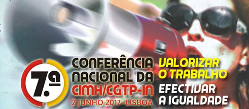 7ª Conferência Nacional da Comissão para a Igualdade entre Mulheres e Homens/CGTP-IN.