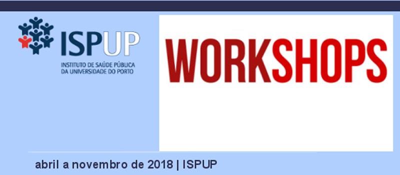 Workshops do Instituto de Saúde Pública da Universidade do Porto (ISPUP)