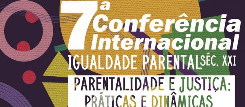 7ª Conferência Internacional Igualdade Parental SÉC XXI