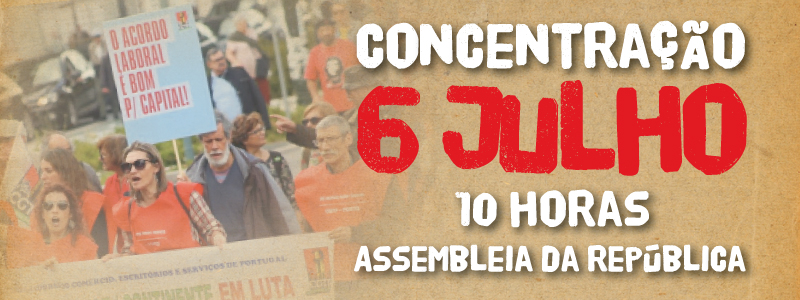 Concentração no dia 6 de julho contra o Acordo laboral
