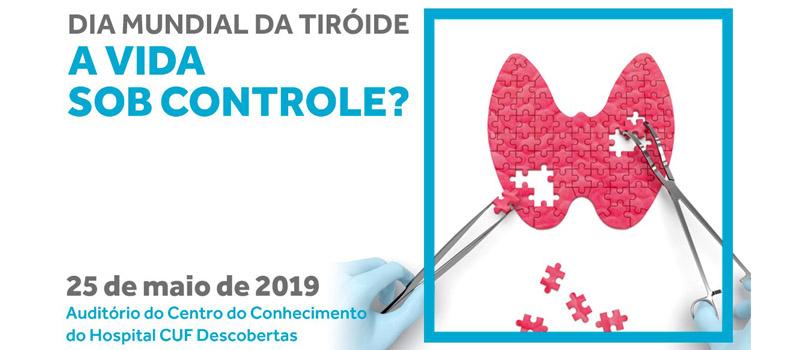 """Dia Mundial da Tiroide – Tem a """"A vida sob controle?"""""""