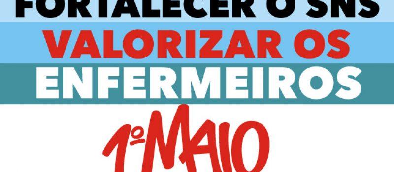Porto: comemorar o 1º de Maio. Valorizar os enfermeiros. Reforçar o SNS