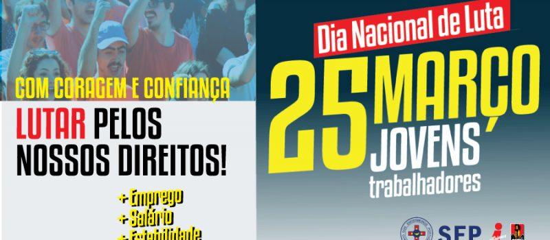 Dia Nacional de Luta jovens trabalhadores a 25 março